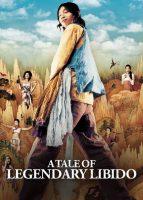 [18+] A Tale of Legendary Libido (2008)