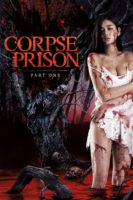 [18+] Corpse Prison: Part 1 (2017)
