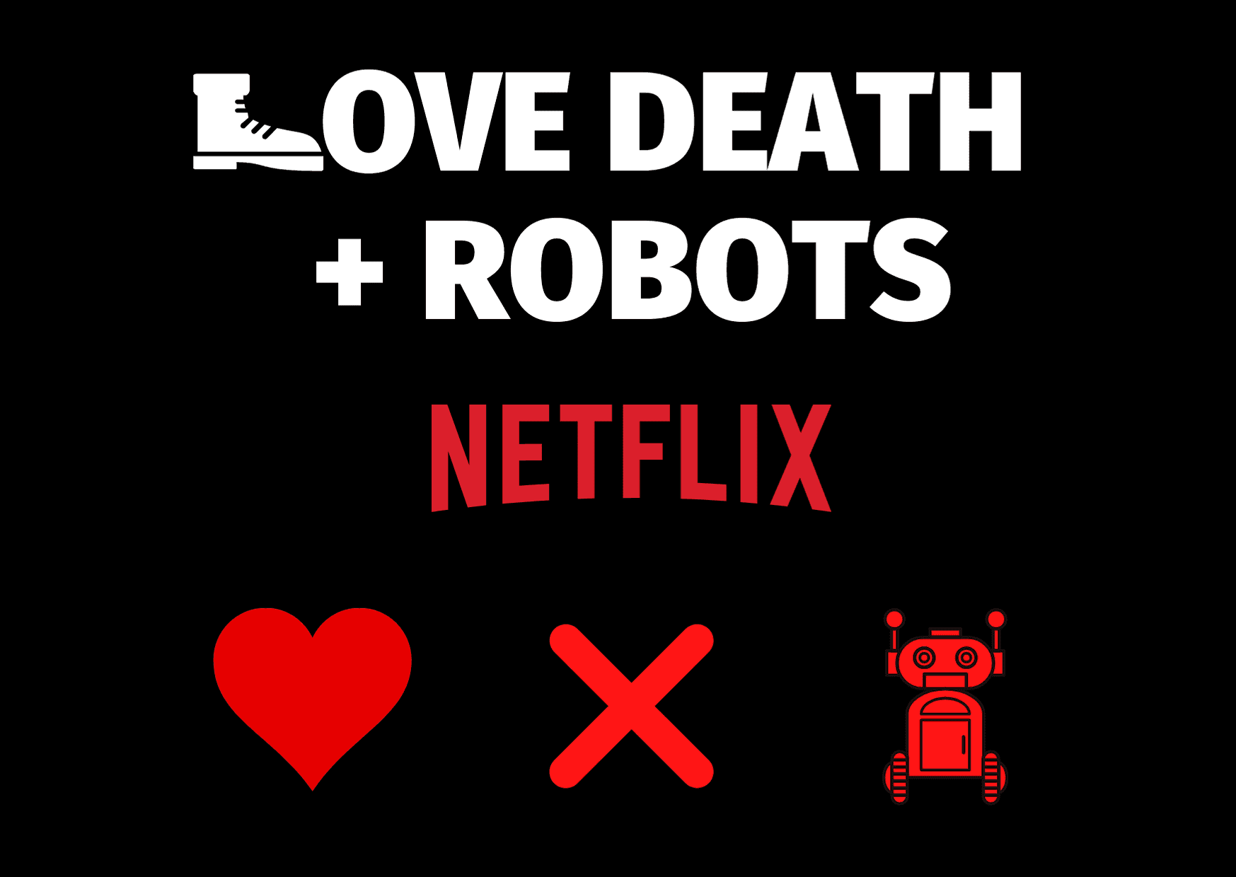 Love, Death & Robots. 2019 Season-1 And 2 Complete